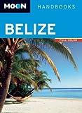Moon Belize (Moon Handbooks) Paperback - November 26, 2013