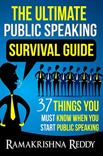 - The Ultimate Public Speaking Survival Guide: 37 Things You Must Know When You Start Public Speaking