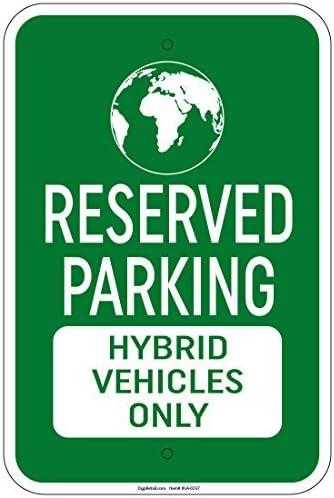 Schild aus Aluminium mit Aufschrift Reserved Parking Hybrid Vehicles Only