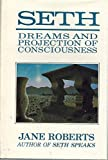 Seth, Dreams and Projection of Consciousness, Jane Roberts, 0913299251
