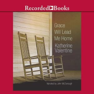 Grace Will Lead Me Home Audiobook