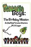 Terraria Boys: The Birthday Mission: An Unofficial Terraria Adventure