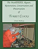 The Maintenance, Repair, Restoration, Conservation and Preservation of Turret Clocks