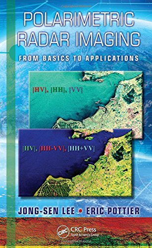 Polarimetric Radar Imaging: From Basics to Applications (Optical Science and Engineering) (Radar Polarimetric)