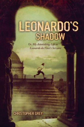 Leonardo's Shadow: Or, My Astonishing Life as Leonardo da Vinci's Servant