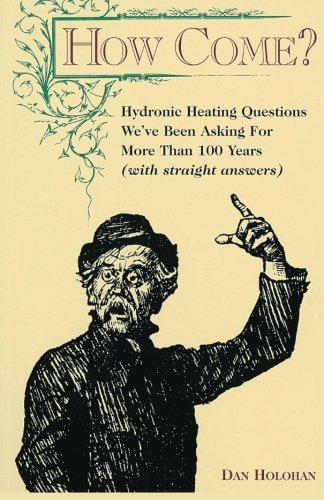 How Come?: Hydronic heating questions we've been asking for 100 years (with straight answers!)