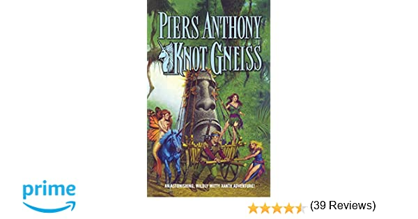 Knot gneiss an astonishing wildly witty xanth adventure piers knot gneiss an astonishing wildly witty xanth adventure piers anthony 9780765394712 amazon books fandeluxe Choice Image