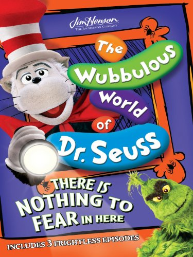 The Wubbulous of Dr. Seuss: There is Nothing to Fear in Here