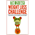 Weight loss: The 21-Day Weight Loss Challenge: a deep and no BS step-by-step approach to transforming you lifestyle and get you Healthy, Happy & In Shape ... loss books) (21-Day Challenges Book 7)