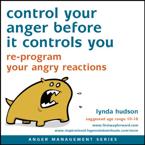 Control your anger before it controls you (Anger Management)