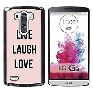 All Phone Most Case / Hard PC Metal piece Shell Slim Cover Protective Case Carcasa Funda Caso de protección para LG G3 D855 D850 D851 live laugh love peach text motivational