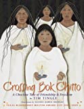 Crossing Bok Chitto, Tim Tingle, 0938317776