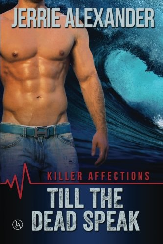Till The Dead Speak (Killer Affections) (Volume 2)