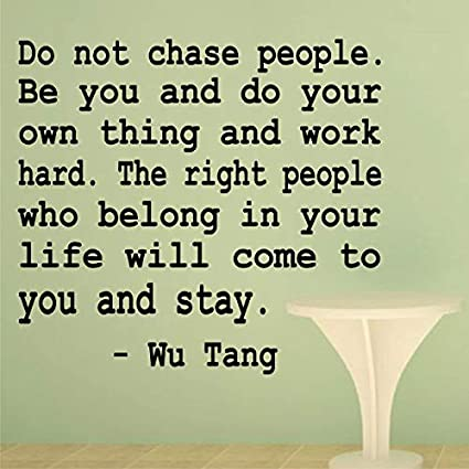 Amazon.com: Aihesui Do Not Chase People Wu Tang Quote Wall ...