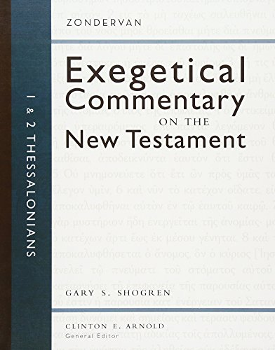 1 and 2 Thessalonians (Zondervan Exegetical Commentary on the New Testament)