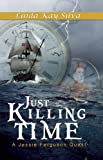 Just Killing Time, Linda Kay Silva, 1935226525
