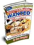 America's Most Wanted Recipes Vol. 2 : Decoding Secret Restaurant Recipes at Home, Douglas, Ron, 1598729411