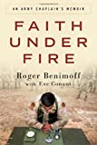 Faith under Fire, Roger Benimoff and Eve Conant, 0307408817