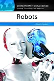 Robots: A Reference Handbook (Contemporary World Issues)