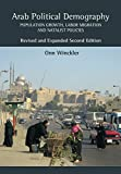 Arab Political Demography: Population Growth, Labor Migration and Natalist Policies (Revised and Expanded Second Edition)