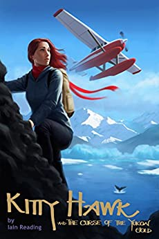 Kitty Hawk and the Curse of the Yukon Gold (Kitty Hawk Flying Detective Agency Series Book 1) by [Reading, Iain]