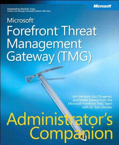 Microsoft Forefront Threat Management Gateway (TMG) Administrator's Companion: MS Ffront (TMG) Adm Com_p1 (Admin Companion) Doc