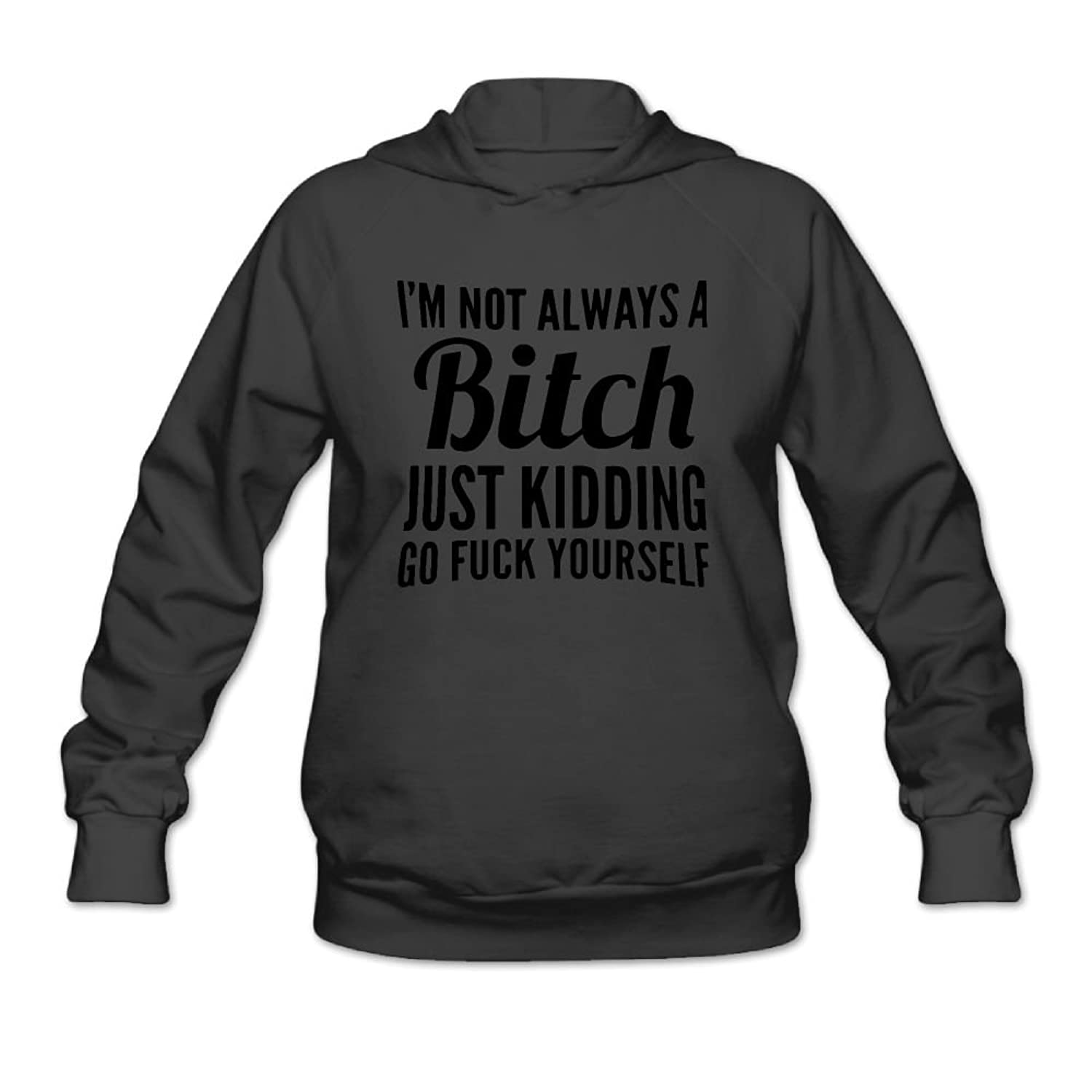 I'm Not Always A Bitch Women's Sweater,Long Sleeve Hoody For Woman