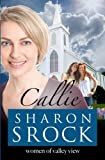 Callie (The Women of Valley View) (Volume 1)