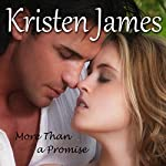 More Than a Promise: Second Gift Series, Book 2 | Kristen James