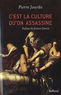 C'est la culture qu'on assassine par Jourde