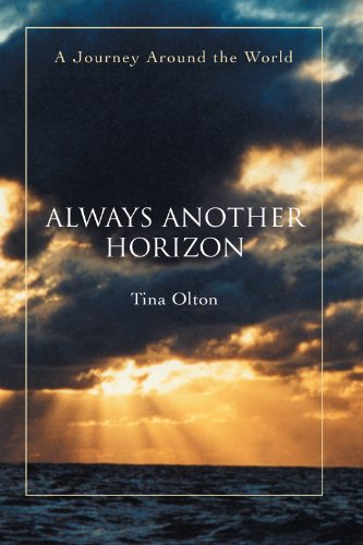 Amazon.com: Always Another Horizon: A Journey Around the World eBook: Tina Olton: Kindle Store