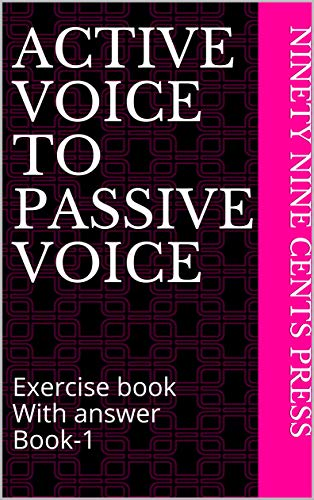 Active Voice to Passive Voice: Exercise book With answer Book-1