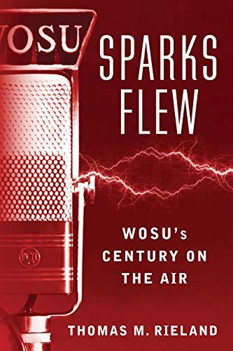 Sparks Flew: WOSU's Century on the Air (Trillium Books) por Thomas M Rieland