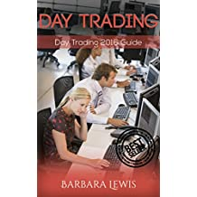 Day Trading: Day Trading 2016 Guide (Stock Trading, Day Trading, Stock Market, Binary Options, Penny Stocks, ETF, Covered Calls, Options, Stocks, Forex)