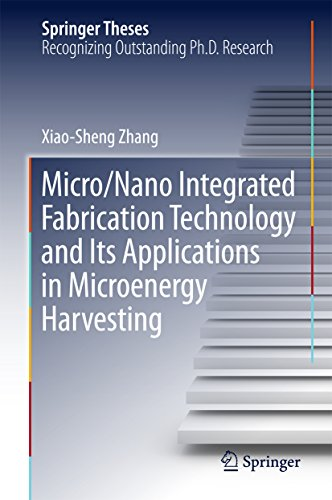 Micro/Nano Integrated Fabrication Technology and Its Applications in Microenergy Harvesting (Springer Theses)