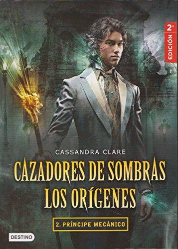 CAZADORES DE SOMBRAS 2.PRINCIPE MECANICO