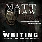 Is Writing: Free Your Story/Find Your Audience | Matt Shaw