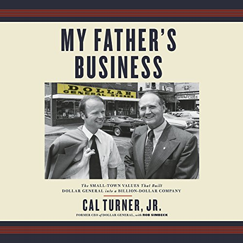 Pdf Bibles My Father's Business: The Small-Town Values That Built Dollar General into a Billion-Dollar Company