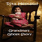 Grandma's Ghost Story: A Short Story for Kids | Rita Hestand