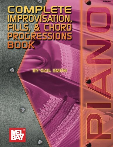 Complete Book of Improvisation, Fills & Chord Progressions