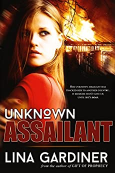 Unknown Assailant: Romantic Suspense by [Gardiner, Lina]