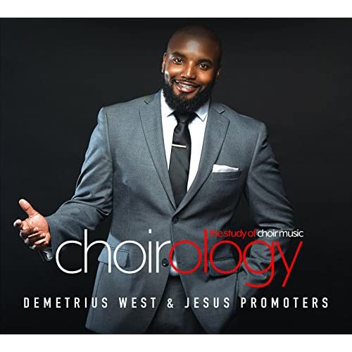 Demetrius West and Jesus Promoters - ChoirOlogy (2018)