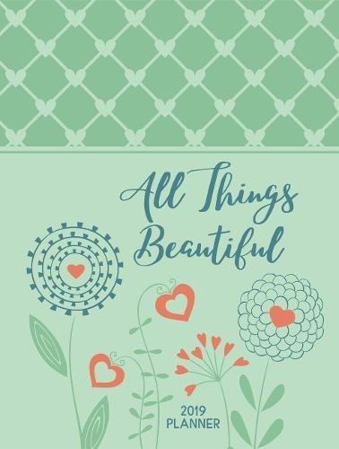 All Things Beautiful 2019 Planner: 16-month Weekly Planner by Broadstreet Pub Group LLC