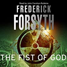 The Fist of God Audiobook by Frederick Forsyth Narrated by John Franklyn-Robbins