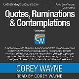 Quotes, Ruminations & Contemplations: Volume I