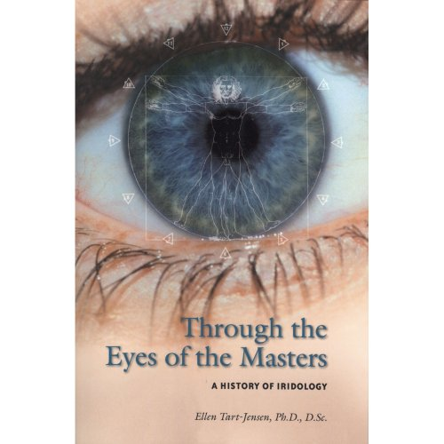 Read Online Through the Eyes of the Masters: A History of Iridology pdf epub