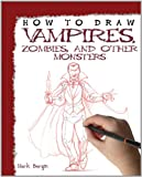 How to Draw Vampires, Zombies, and Other Monsters, David Antram, 1448845122