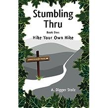 Stumbling Thru: Hike Your Own Hike