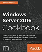 Windows Server 2016 Cookbook Front Cover