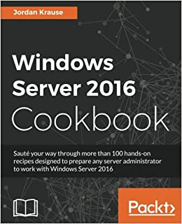 Amazon com: Windows Server 2016 Cookbook (9781785883835